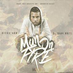 RickStarr Man On Fire [Mixtape] http://www.freemixtapesdownloads.com/rickstarr-man-on-fire-mixtape/ Free Mixtapes Downoads