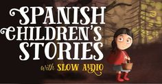 Well-known childrens stories translated into Spanish and spoken by a native Spanish speaker. Read along in Spanish or English. Great for adults too!