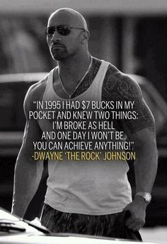 In 1995 I had $7 bucks in my pocket and knew two things: I'm broke as hell and one day I won't be. You Can Achieve Anything!. Picture Quotes.