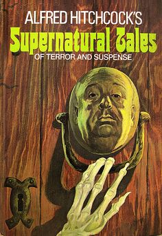 Alfred Hitchcocks Supernatural Tales of Terror and Suspense, 1973 hitchcock halloween Halloween Books, Vintage Halloween, Alfred Hitchcock Quotes, Classic Books, Pulp Fiction, Vintage Books, Macabre, Cover Art, Thriller