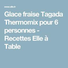 Glace fraise Tagada Thermomix pour 6 personnes - Recettes Elle à Table