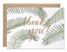 Thank You Palms With Gold Foil by HartlandBrooklyn on Etsy https://www.etsy.com/listing/186090422/thank-you-palms-with-gold-foil