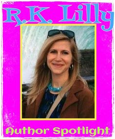 Author Spotlight - RK Lilley 5/31/14 - RCR