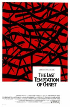 """""""The Last Temptation of Christ"""" Given when it was released, an especially daring and brave film with true performances and great visuals."""