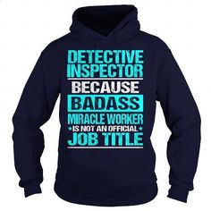 DETECTIVE INSPECTOR - BADASS - #funny t shirts for men #dc hoodies. ORDER HERE…