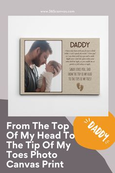 """Need a Father's Day or birthday gift for pops? Our """"From The Top Of My Head To The Tip Of My Toes"""" Photo Canvas Print will do the trick. It's custom wall art he's sure to appreciate. Personalized with baby's name, furthermore, you can change the word Daddy to another name with a photo, this decoration makes a great daddy gift! #Daddygift #birthdaygift #fathersday #fathersdaygiftfrom son #365canvas Cool Fathers Day Gifts, Daddy Gifts, Dad Birthday, Birthday Gifts, Personalized Gifts For Dad, Hold Me Tight, Good Good Father, Custom Wall, Photo Canvas"""