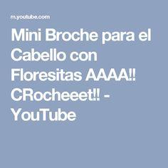 Mini Broche para el Cabello con Floresitas AAAA!! CRocheeet!! - YouTube