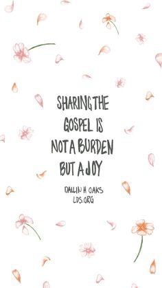 Sharing the gospel is not a burden but a joy. —Dallin H. Oaks #LDS