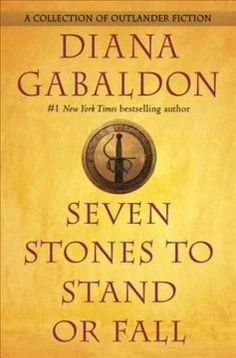 A collection of seven short stories set in the Outlander universe, never before published together, including two original stories and featuring character Jamie Fraser.
