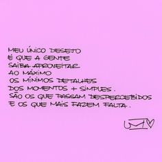 A vida mesmo mora neles. Happy Minds, It Takes Two, Sentences, Motivational Quotes, Self, Positivity, Lettering, Thoughts, Feelings