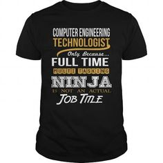 COMPUTER ENGINEERING TECHNOLOGIST - NINJA GOLD T-SHIRTS, HOODIES, SWEATSHIRT (22.99$ ==► Shopping Now)