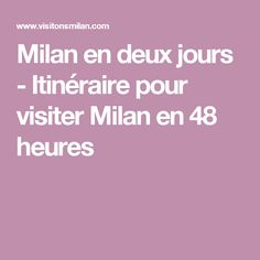Milan en deux jours - Itinéraire pour visiter Milan en 48 heures