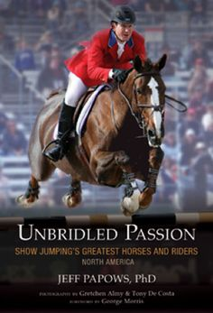 Unbridled Passion by Jeff Papows, PhD