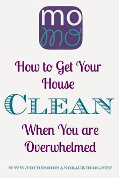 How to Get Your House Clean When You Are Overwhelmed {A Motivated Moms Review}