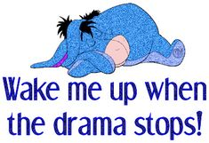 loves me some eeyore :) Eeyore Quotes, Winnie The Pooh Quotes, Mom Quotes, Qoutes, Life Quotes, Strong Quotes, Tigger And Pooh, Pooh Bear, Eeyore Pictures