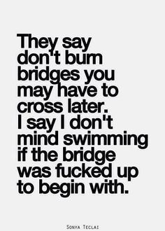 Fuck the jacked bridge and fuck swimming. Build a new bridge and never look back.