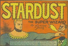 Super Powered Fiction: Best Character Ever 14: Stardust the Super Wizard
