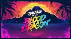 Dnes Ubisoft, podle plánu, uvolnil ke stažení demo verzi hry Trials of the Blood Dragon, běhemž jejího hraní můžete získat plnou verzi zdarma.