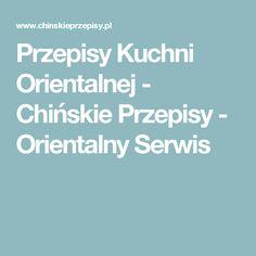 Przepisy Kuchni Orientalnej - Chińskie Przepisy - Orientalny Serwis