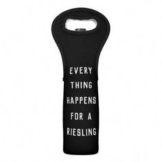 Everything Happens for a Riesling Wine Bag - quote pun meme quotes diy custom Sweet Champagne Brands, Wine Puns, Riesling Wine, Sweet White Wine, Wine Tasting Party, Wine Reviews, Expensive Wine, Cheap Wine, Wine Tote