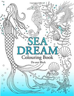 Sea Dream: Colouring Book by De-ann Black http://www.amazon.com/dp/190807292X/ref=cm_sw_r_pi_dp_0Fygwb1FR4BP0