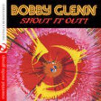 Bobby Glennの「Shout It Out」を@AppleMusicで聴こう。