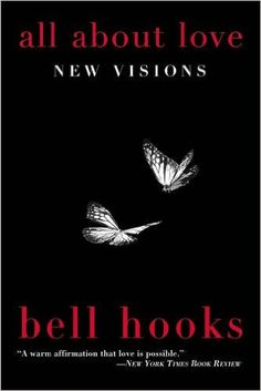 All About Love: New Visions: bell hooks: 9780060959470: Amazon.com: Books