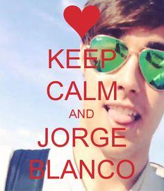 Keep calm and love Jorge Blanco.!.!.❤