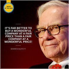 #ChoiceBroking #QuoteOfTheWeek - It's far better to buy a wonderful company at a fair price than a fair company at a wonderful price - Warren Buffett
