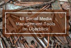 Dieser Artikel bietet Ihnen einen Kurzüberblick über 18 verschiedene Social Media Management-Tools. Was können sie und welche Netzwerke unterstützen sie?