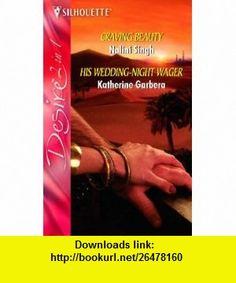 Craving Beauty and His Wedding-Night Wager (Silhouette Desire) (Silhouette Desire) (9780373402250) Nalini Singh, Katherine Garbera , ISBN-10: 0373402252  , ISBN-13: 978-0373402250 ,  , tutorials , pdf , ebook , torrent , downloads , rapidshare , filesonic , hotfile , megaupload , fileserve