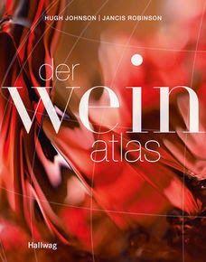"""Buch, Kultur und Lifestyle - Wein,  Winzersekt, Champagner: Rezension:  """"Der Weinatlas""""-   Hugh Johnson, Janci..."""