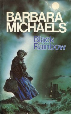 Barbara Michaels -- Black Rainbow