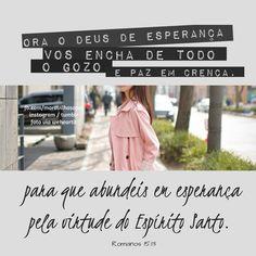 Ora o Deus de esperança vos encha de todo o gozo e paz em crença, para que abundeis em esperança pela virtude do Espírito Santo. Romanos 15:13    Queridos, estamos também no instagram http://instagram.com/maravilhosopai  *Tumblr: http://maravilhosopai.tumblr.com/ #maravilhosopai #fé #faith #god #godbless #vesículododia #bible #bíblia #inspiração  #esperança #Deus #boanoite #escrituras #boatarde