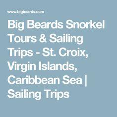 Big Beards Snorkel Tours & Sailing Trips - St. Croix, Virgin Islands, Caribbean Sea   Sailing Trips