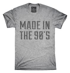 Made In The 90's T-shirts, Hoodies,