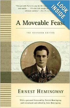 A Moveable Feast: The Restored Edition: Ernest Hemingway, Sean Hemingway, Patrick Hemingway: 9781439182710: Amazon.com: Books