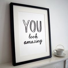 You look amazing Print by Karin Åkesson | eu.Fab.com