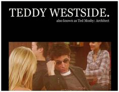 Teddy Westside can bring it. Best Tv Shows, Best Shows Ever, Favorite Tv Shows, Movies And Tv Shows, I Meet You, Told You So, Saga, How Met Your Mother, Ted Mosby