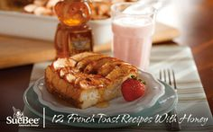 12 French Toast Recipes With Honey