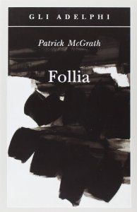 Amazon.it: Follia - Patrick McGrath, M. Codignola - Libri
