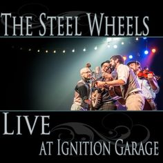 Free Live Album offered by The Steel Wheels!  Recorded at Ignition Garage in Goshen, Indiana on January 27, 2013.