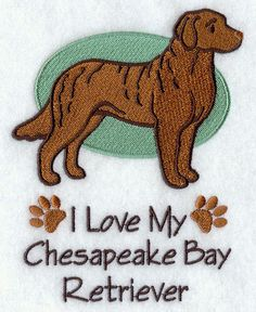 I LOVE MY CHESAPEAKE BAY RETRIEVER DOG- DOGS- 2 EMBROIDERED HAND TOWELS by Susan