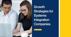 Growth Strategies for Systems Integration Companies Sales And Marketing, Online Marketing, Selling A Business, Growth Hacking, What You Can Do, Lead Generation, Software Development, Integrity, Case Study