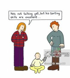 """He's not talking yet, but his texting skills are excellent."" Haha It's funny because it's true!"