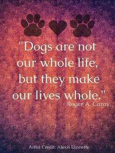 // Dogs are not our whole life, but they make our lives whole...  Quote // Art credit: Alexis Lynnette Pet Quotes, Animal Quotes, Life Quotes, Quote Art, More Than Words, Pit Bull, Our Life, Animals And Pets, Fur Babies