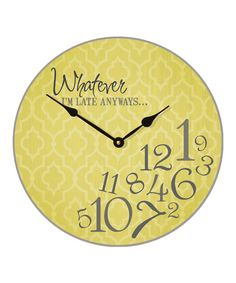 'Whatever' Wall Clock. I need this now the boys are here