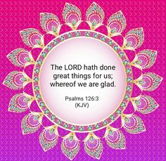 Psalms 126:3 KJV Biblical Quotes, Religious Quotes, Faith Quotes, Bible Quotes, Bible Verse Art, Bible Scriptures, Inspirational Wallpapers, Inspirational Quotes, Positive Quotes For Life