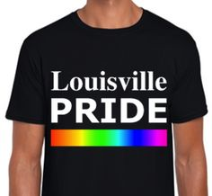$19.99 - LOUISVILLE PRIDE (MEN) T-shirts (For Sale On Etsy @ ALLGayTees) - COMING SOON! Available November 2015 - Order B4 Black Friday & Cyber Monday (SHOP Thanksgiving & Christmas Holidays) $19.99 - -> @ ALLGayTees on Etsy | World's Hottest LGBT & Pride Shirts Online | https://www.etsy.com/shop/ALLGayTees