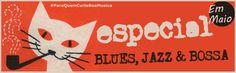 Especial Jazz, Blues e Bossa. Brindando a Boa Musica com os Ouvintes,  Especial Blues, Jazz e Bossa, em Maio.  #BrindandoaBoaMusica
